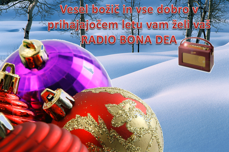 Vesel božič in vse dobro v prihajajočem letu vam želi vaš RADIO BONA DEA